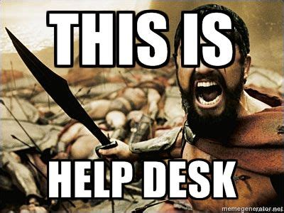 Helpdesk Meme - help desk helpdesk support help desk support