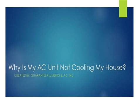 ac on but not cooling house why is my ac unit not cooling my house authorstream