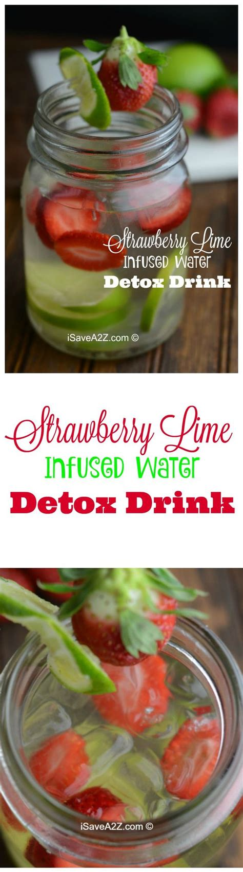 Water Infused Detox Drinks by Strawberry Lime Infused Water Detox Drink Isavea2z