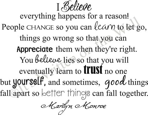 marilyn monroe quote i believe i believe everything happens for a reason a small act