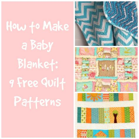 how to make a baby blanket 9 free quilt patterns