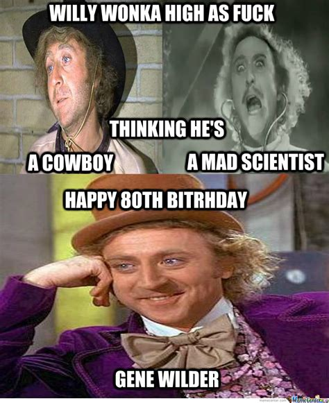 Gene Wilder Meme - gene wilder bday tribute by hawkeyederezzed meme center
