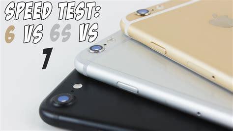 iphone 6 vs 6s vs 7 speed test