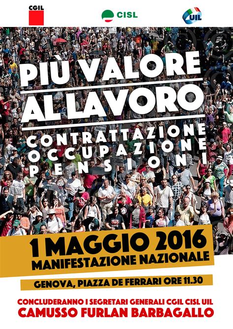 nazionale de lavoro primo maggio 2016 cgil cisl e uil manifestazione