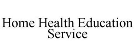 home health education service reviews brand