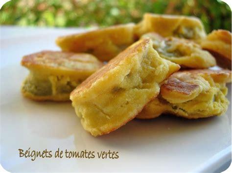cuisine tomates vertes beignets de tomate verte cuisine et d 233 pendances
