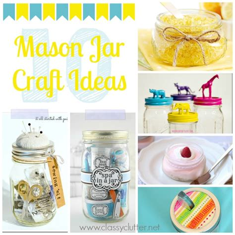 10 Jar Ideas For The 10 Adorable Jar Craft Ideas Clutter