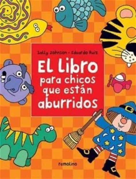 libro sorpresa dnde estan los libro para los chicos que estan aburridos el 1 de johnson sally 0 ruiz eduardo