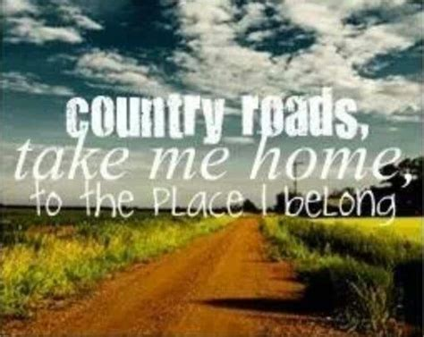 take me home country roads and roads on