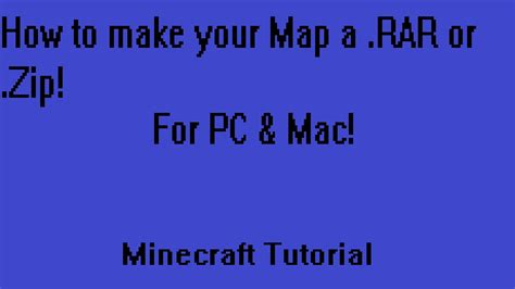 how to make a map how to make your map a rar or zip for your map downloadable minecraft tutorial for