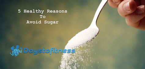 What Sugars Do I Avoid On A Sugar Detox by 5 Healthy Reasons To Avoid Sugar Days To Fitness