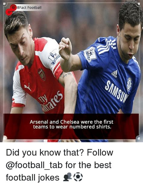 chelsea jokes 8fact football arsenal and chelsea were the first teams to