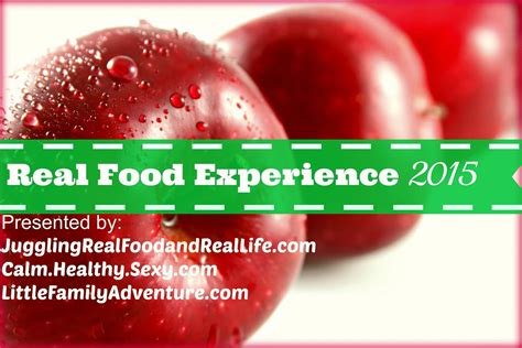 Food Broaden Your Culinary Experience by Real Food Experience 2015 Week 1 Challenge Eat More