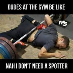 do you need a spotter for bench press gym spotters on pinterest gym memes the gym and girls