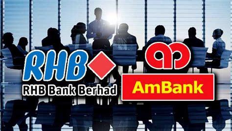 rhb bank in malaysia ammb rhb plan to scrap proposed merger free malaysia today