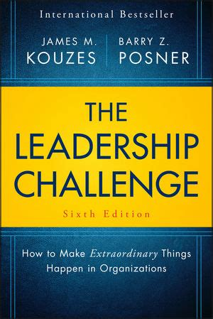the leadership challenge how to make extraordinary things happen in organizations fifth edition ebook 5 core practices of the best leaders