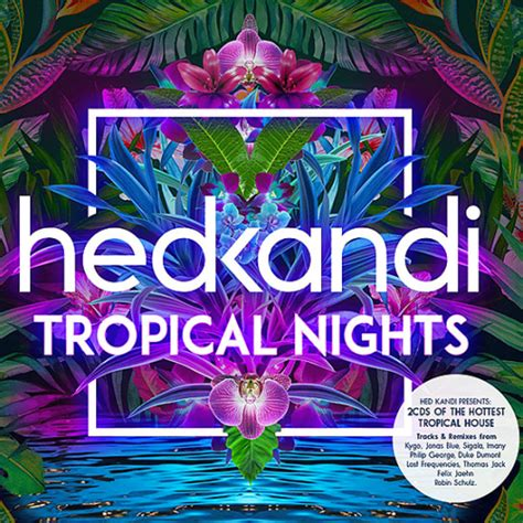 Hed Kandi Tropical Nights 2016 House Music Albums Hed Kandi House Torrent