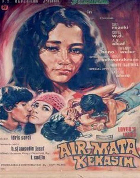 film indonesia jaman dulu yang sedih air mata kekasih lilik sudjio 1971 blog unik