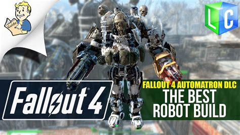 best robot fallout 4 best robot build