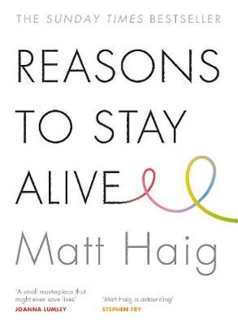 reasons to stay alive reasons to stay alive by matt haig wordery com