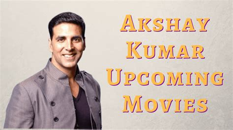 Akshay Kumar Upcoming Movies List for 2017, 2018, 2019