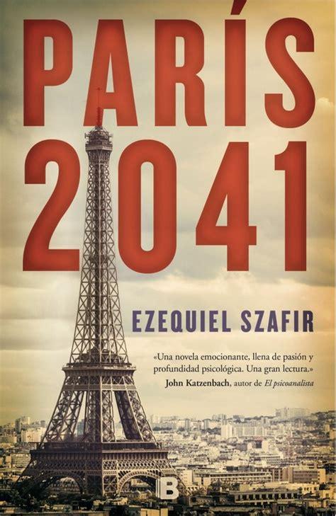 libro paris par 205 s 2041 szafir ezequiel sinopsis del libro rese 241 as criticas opiniones quelibroleo
