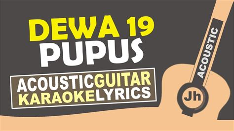 download mp3 pupus dewa 19 free dewa 19 pupus karaoke acoustic youtube