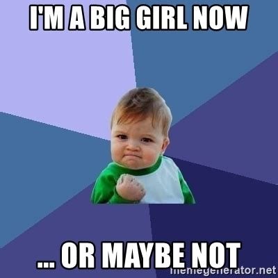 I M A Barbie Girl Meme - i m a big girl now or maybe not success kid meme