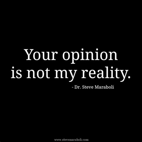 reality is not what 62 top opinion quotes sayings
