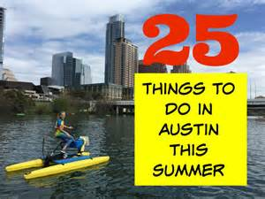 Activities In Tx 25 Things To Do In Tx This Summer 2015 Events