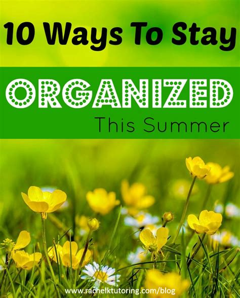 10 Ways To Keep Up With Revision by 10 Ways To Stay Organized This Summer K Tutoring