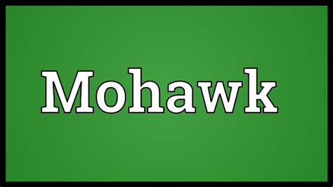 what does mohawk symbolize mohawk meaning youtube