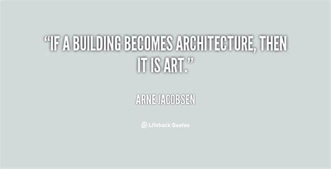 building quotes architecture quotes quotesgram