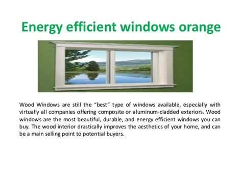 Most Energy Efficient Windows Ideas Energy Efficient Windows Orangewood Windows Are Still The Best Type Of Windows Available