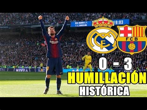 Resumen 0 4 Madrid Barcelona by Real Madrid Vs Barcelona 0 3 Resumen La Liga 23 12 2017