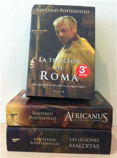 libro la traicion de roma libros 168 la traici 243 n de roma 168 santiago posteguillo weblog alojado en blogia