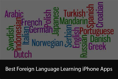 8 Great Foreign Languages To Learn by 10 Great Iphone Apps You Can Use To Learn A Foreign Language