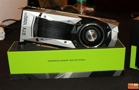 Vga Gtx 1080 Ti Nvidia Geforce Gtx 1080 Ti Pre Orders Start Now Legit Reviews