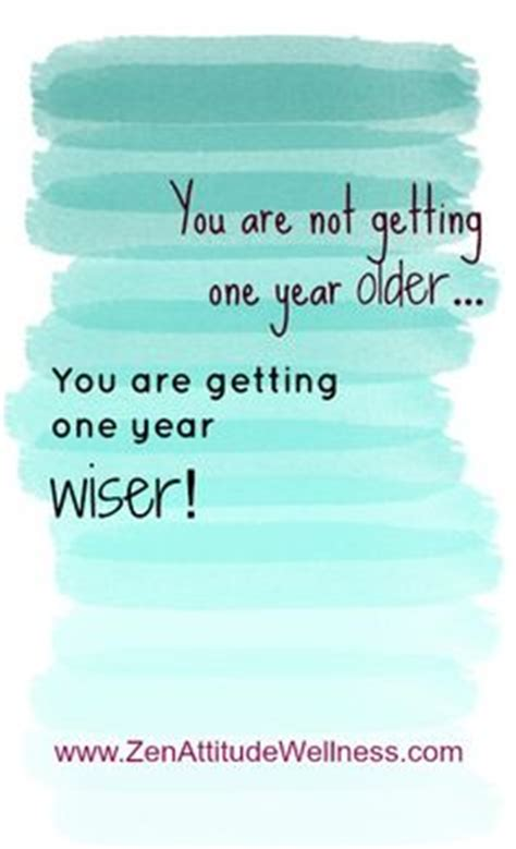 One Year Birthday Quotes 1000 Images About Quotes One Year Older On Pinterest