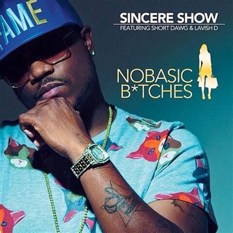 No Basic by Sincere Show No Basic Bitches Feat Dawg Lavish