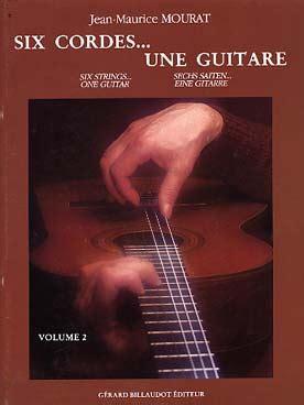 0043016480 six cordes une guitare volume six cordes une guitare volume 2 mourat jean maurice lmi