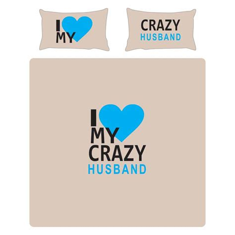 i love my bed personalized i love my crazy husband bedsheet