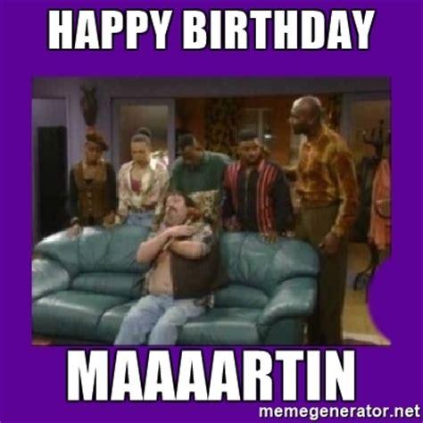 Happiness Is Meme Generator - happy birthday maaaartin martin lawrence meme generator
