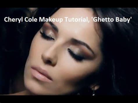 cheryl cole makeup tutorial x factor cheryl cole ghetto baby makeup tutorial morgan kg video