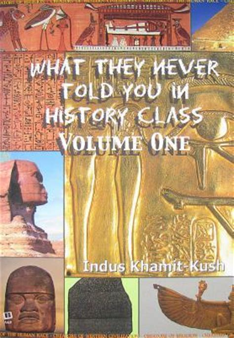 what my told me volume 1 books what they never told you in history class volume 1 by