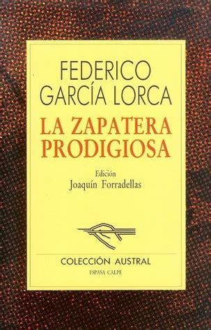 garcia lorca la zapatera 0729303276 la zapatera prodigiosa by federico garc 237 a lorca