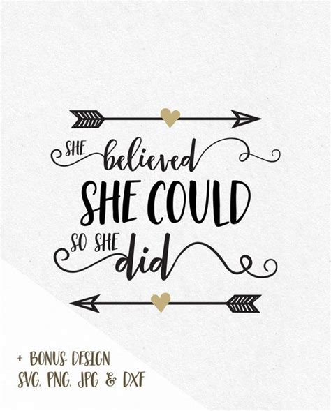 svg image svg saying quot she believed she could so she did quot svg file