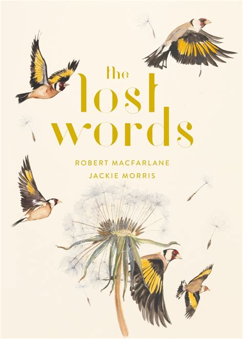 the lost words the lost words by robert macfarlane