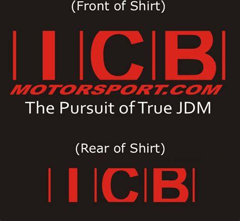 icb motor sports icb motorsport quot the pursuit of true jdm quot v1 t shirt free