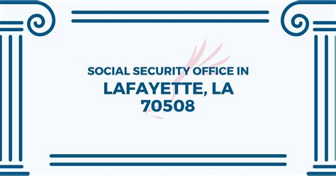 social security office in lafayette louisiana 70508 get